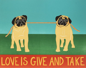 Large love is give and take pugs